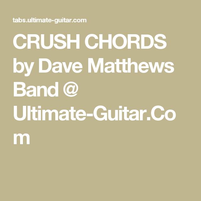 CRUSH CHORDS by Dave Matthews Band @ Ultimate-Guitar.Com | My Uke ...