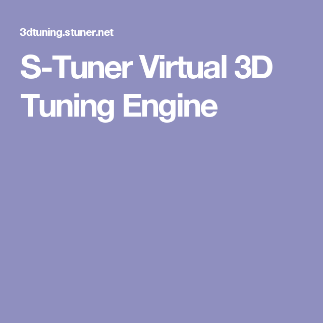 S-Tuner Virtual 3D Tuning Engine | Primary Computing