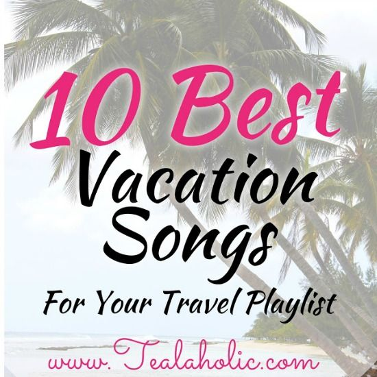 10 Best Vacation Songs For Your Travel Playlist | Vacation ...