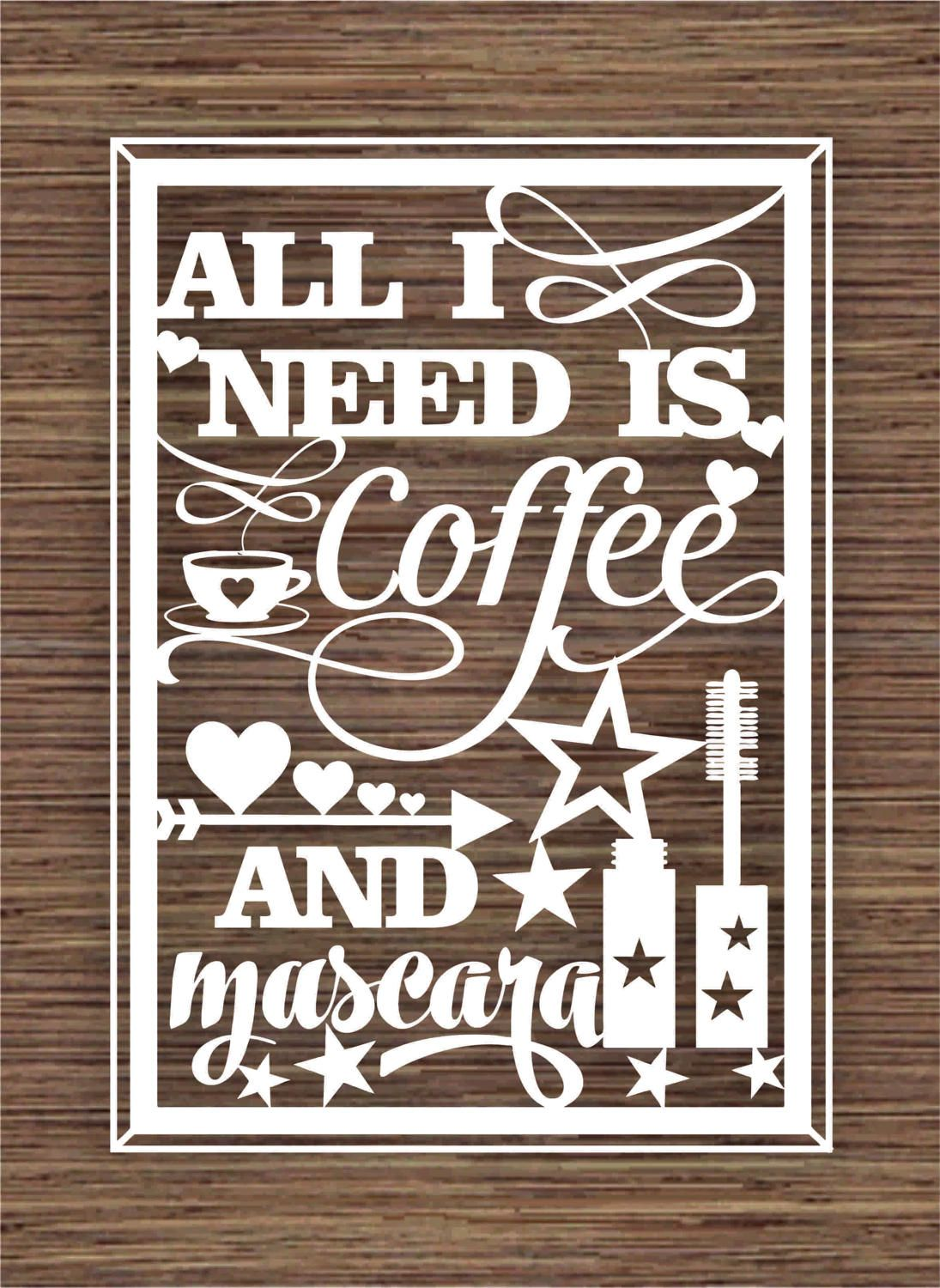 All I Need Is Coffee And Mascara PDF SVG Use