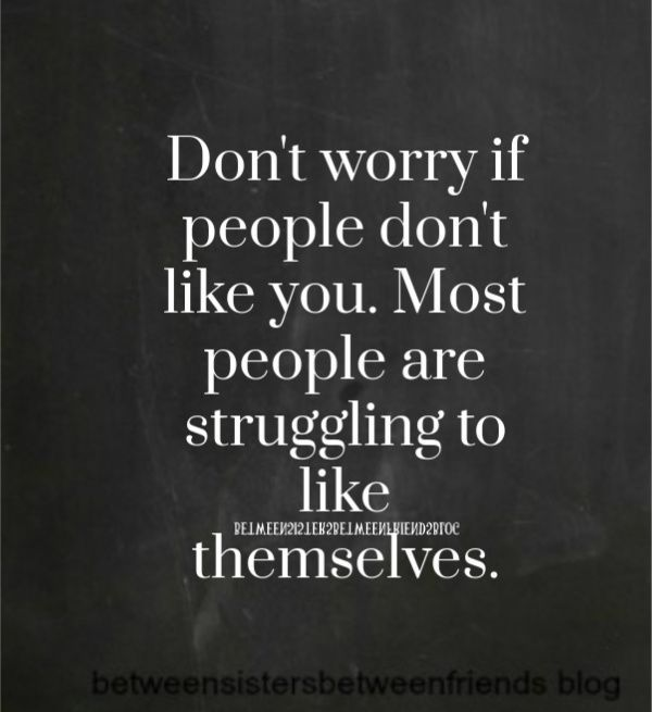 Don't worry if people don't like you. Most people are struggling to like themselves. #inspiration #quotes