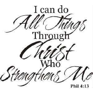 Christ strengthens me.
