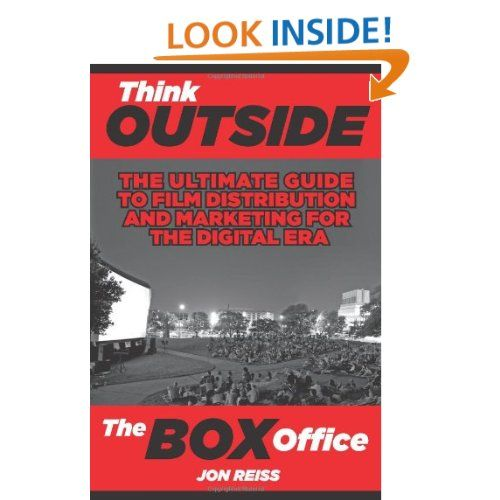 outside the box office. Think Outside The Box Office: Ultimate Guide To Film Distribution And Marketing For Office D