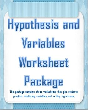 Hypothesis, Independent Variable, and Dependent Variable Worksheet ...