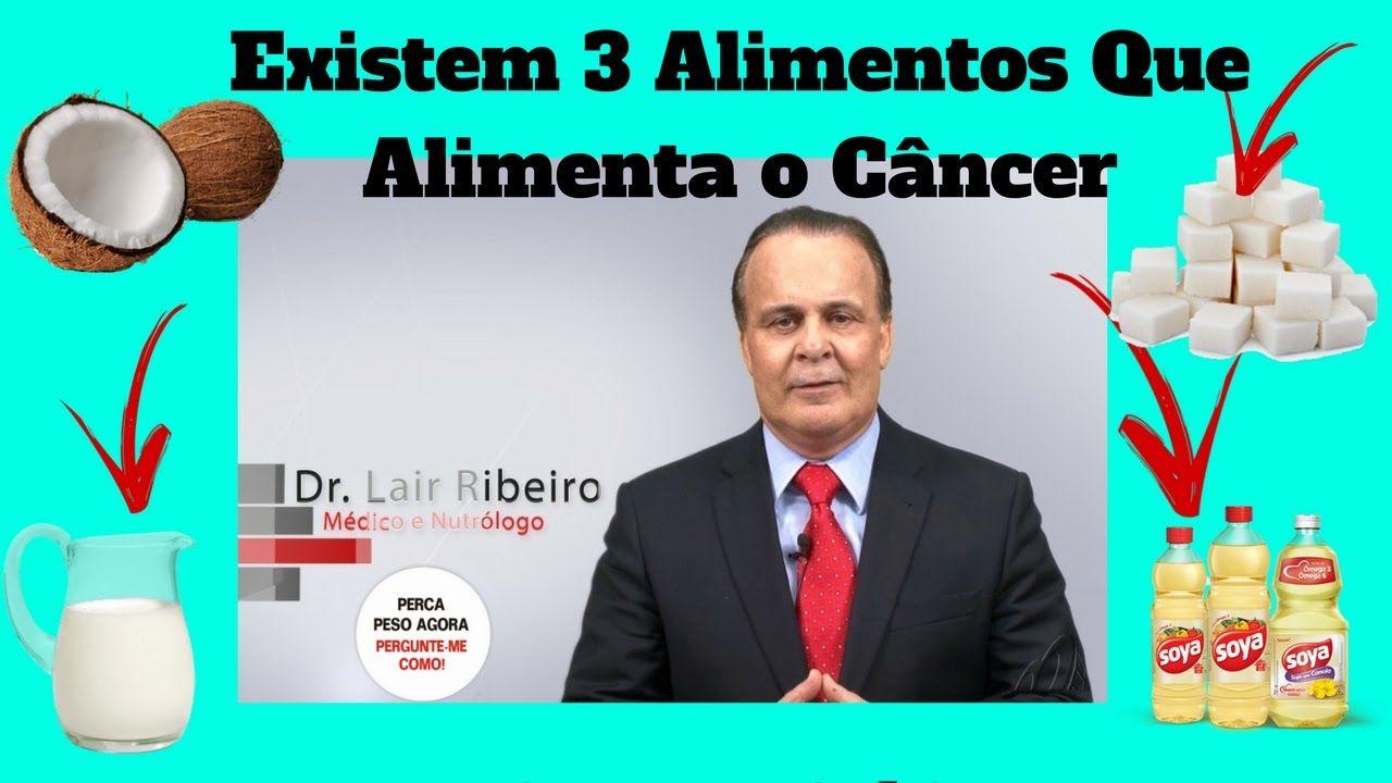 Jaime Bruning Simple bomba: dr lair ribeiro existem 3 alimentos que alimentam o câncer