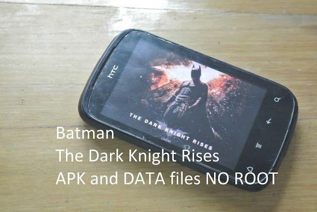 Batman The Dark Knight Rises APK+DATA (NO ROOT) HTC Explorer