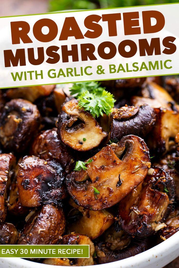 Garlic and Balsamic Roasted Mushrooms - The Chunky Chef