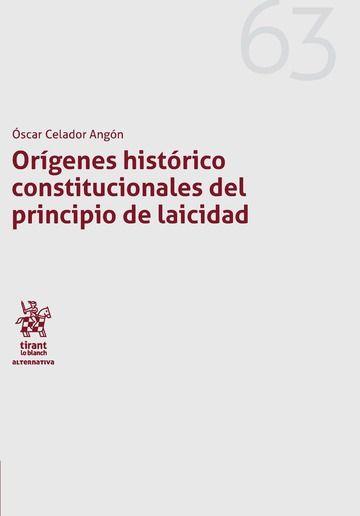 Orígenes histórico constitucionales del principio de laicidad / Óscar Celador Angón.     Tirant lo Blanch, 2017