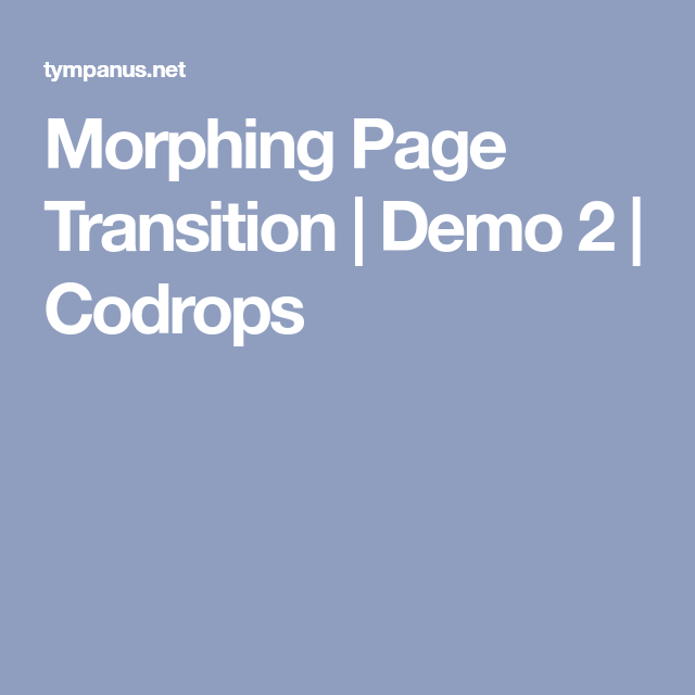 Morphing Page Transition   Demo 2   Codrops   Dwnld