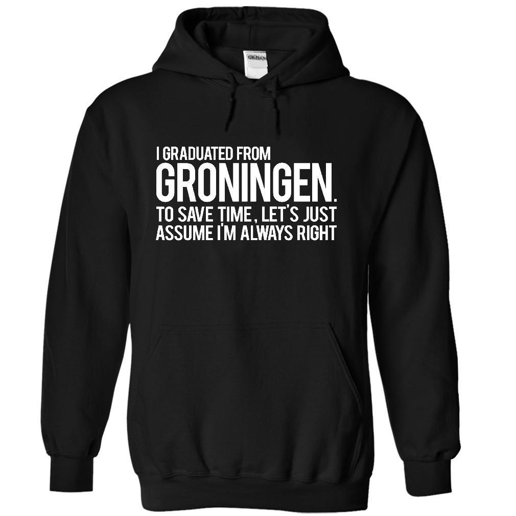 Graduated From University Of Groningen T Shirt Hoodie Sweatshirt Career T Shirts Store Hoodie Shirt Sweatshirts Hoodies