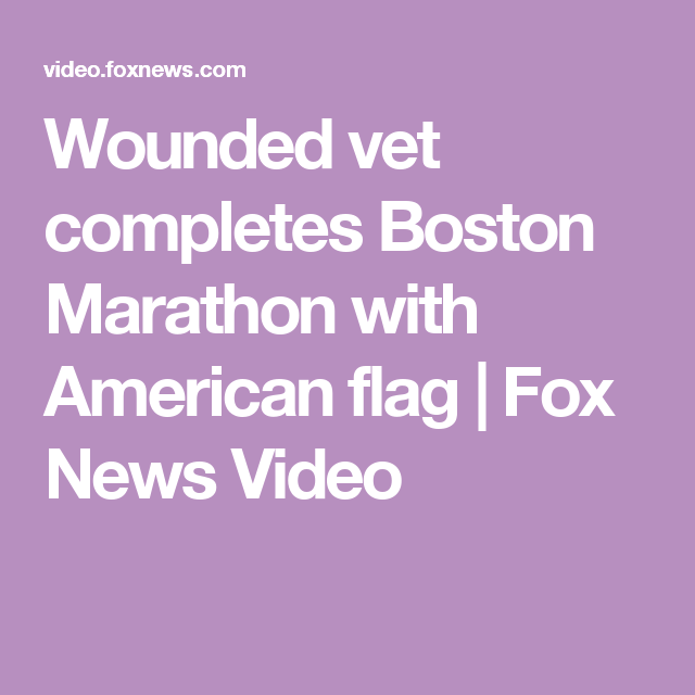 Wounded vet completes Boston Marathon with American flag | Fox News Video