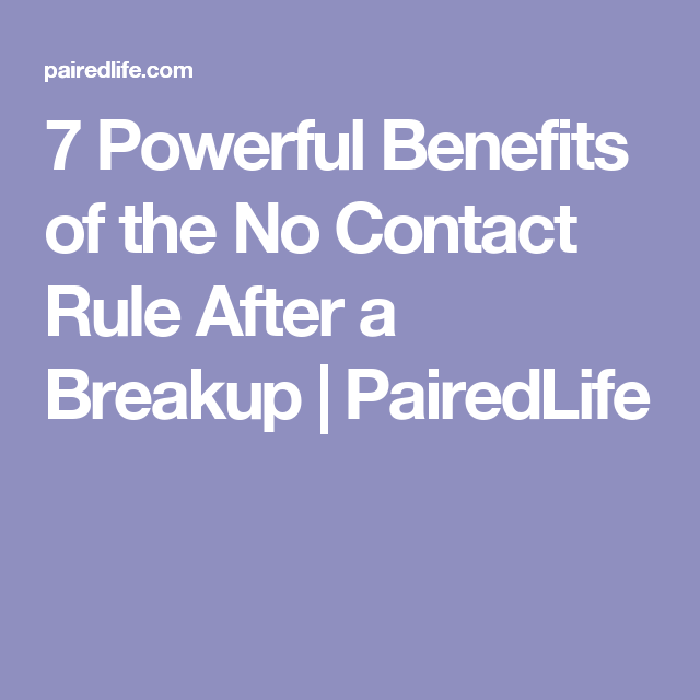 7 Powerful Benefits of the No-Contact Rule After a Breakup | Hacks