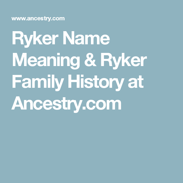 Ryker Name Meaning & Ryker Family History at Ancestry.com