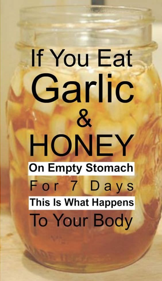 If You Eat Garlic And Honey On An Empty Stomach For 7 Days This Is What Happens To Your Body Natural Health Remedies Health Tips Health Food