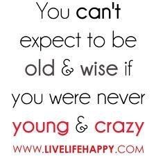 Young And Crazy Kreid7 So True Quotes Wise Quotes