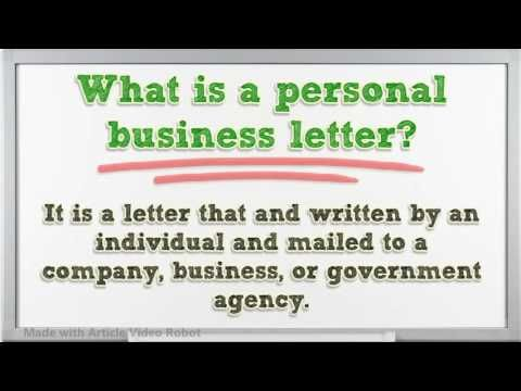 Writing For Business - The 8 Parts of a Personal Business Letter - parts of a business letter
