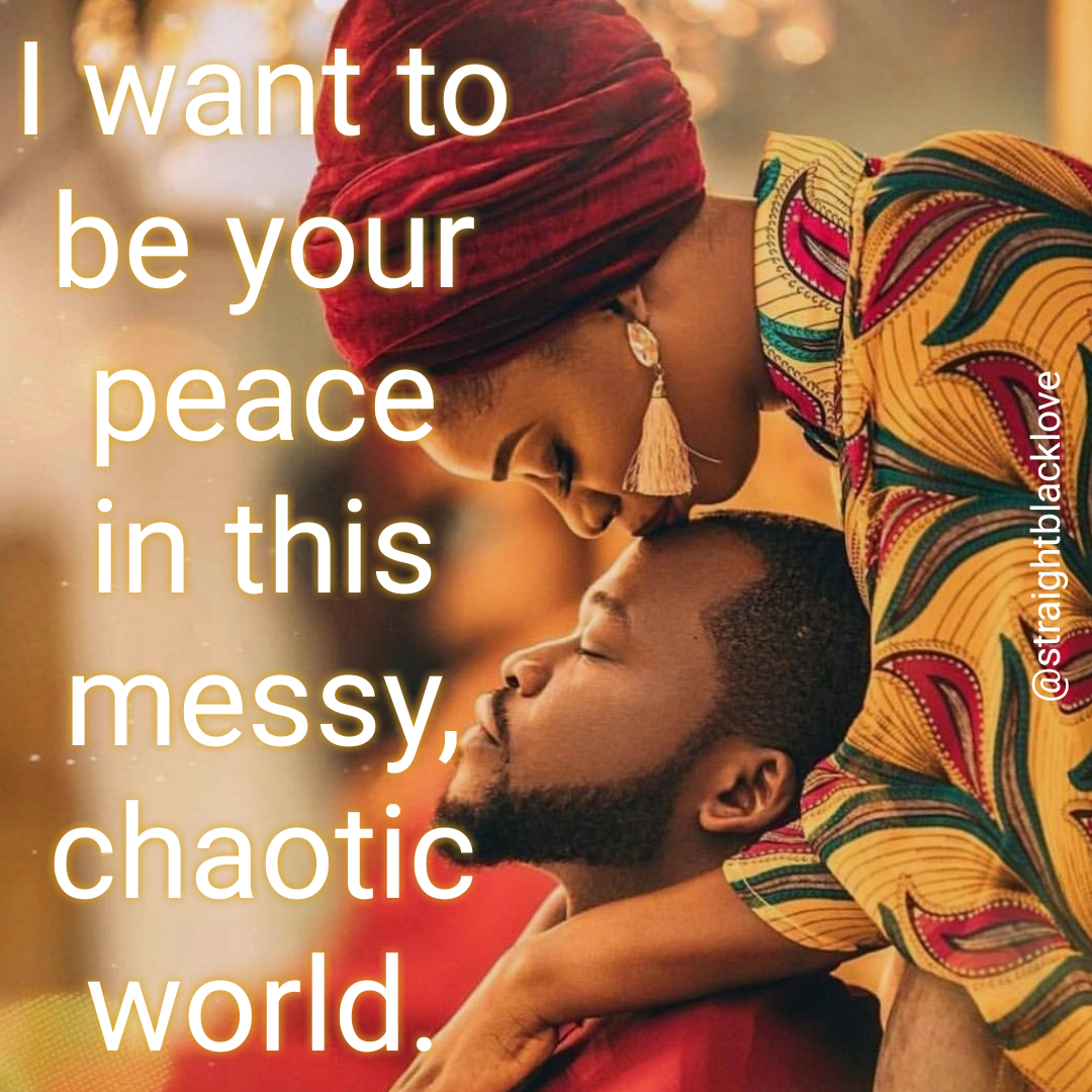 I want to be your calm in this insanity ❤ #blacklove #africanlove #straightblacklove