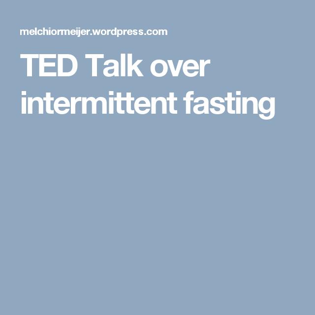 ted talk intermittent fasting