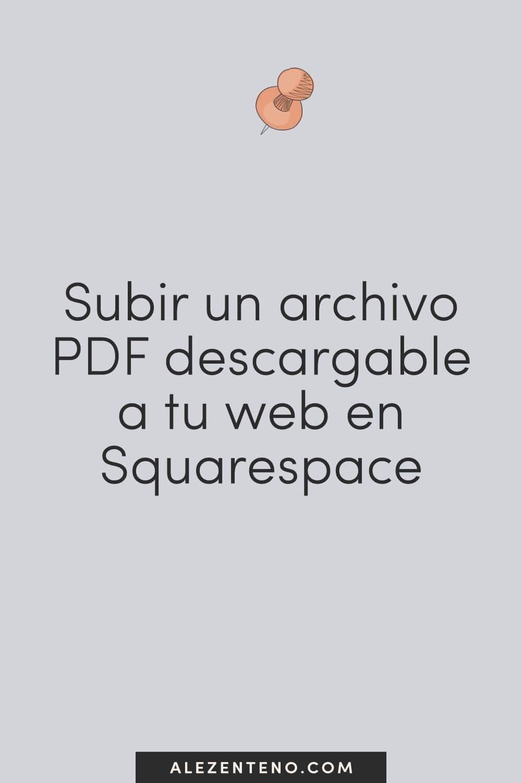 Subir Un Archivo Pdf Descargable A Tu Web En Squarespace Ale Zenteno Diseño Web Y Especialista En Squarespace Como Crear Un Blog Diseño Web Archivadores