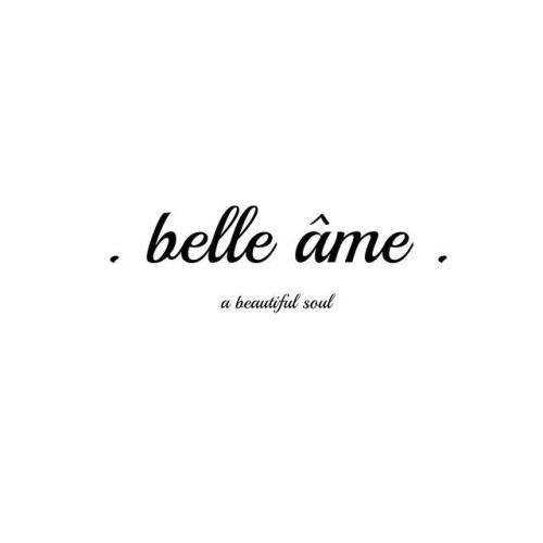 Belle ame Anima bella