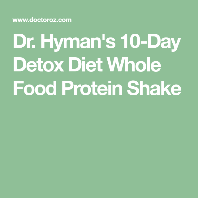 Dr. Hyman's 10-Day Detox Diet Whole Food Protein Shake