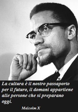 Malcolm X Frasi Famose.Tuttoprof Citazioni Edificanti Citazioni Di Einstein Citazioni Buddiste