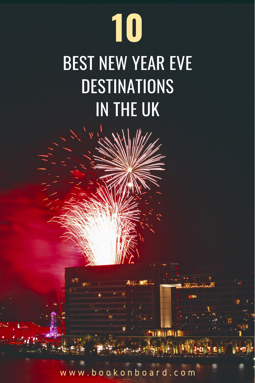 Top 10 New Year Eve Destinations In The Uk In 2020 New Years Eve Uk Destinations Adventure World