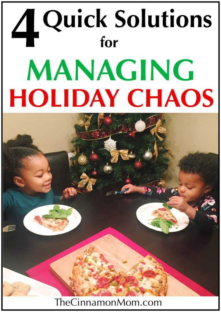 4 Quick Solutions for Managing Holiday Chaos • Holiday