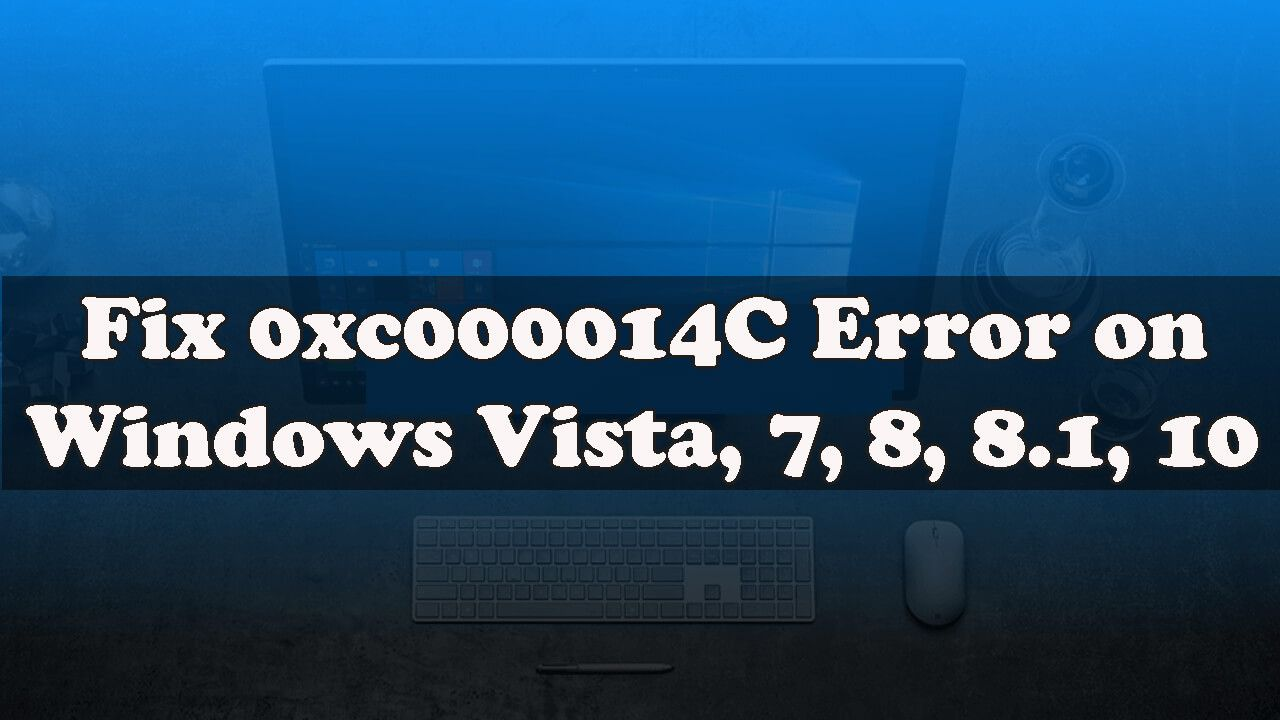 Want To Fix 0xc000014c Error On Windows Vista 7 8 8 1 10 Then Apply The Given Solutions One By One And Make Your System Error Fre Fix It Solving 10 Things