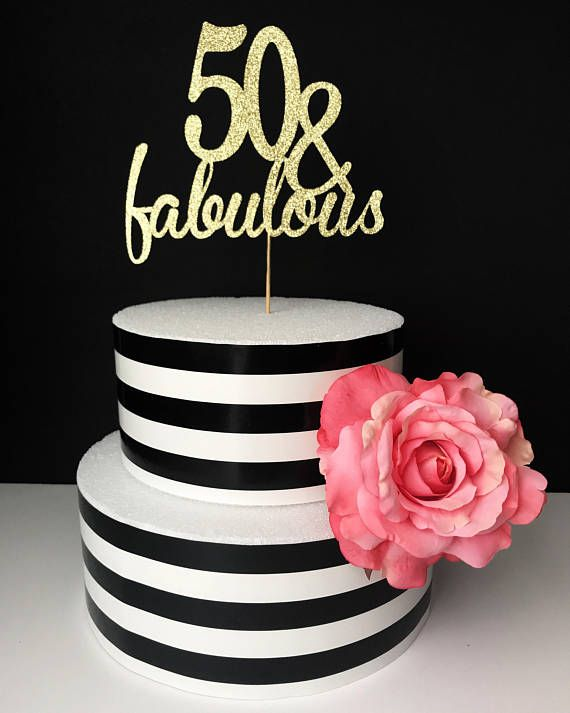 50 And Fabulous Cake Topper 50th Birthday Birthday Cake Topper