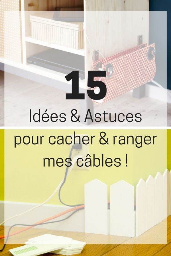 18 id es pour cacher et ranger vos c bles fils prises et multiprises diy astuces d co. Black Bedroom Furniture Sets. Home Design Ideas
