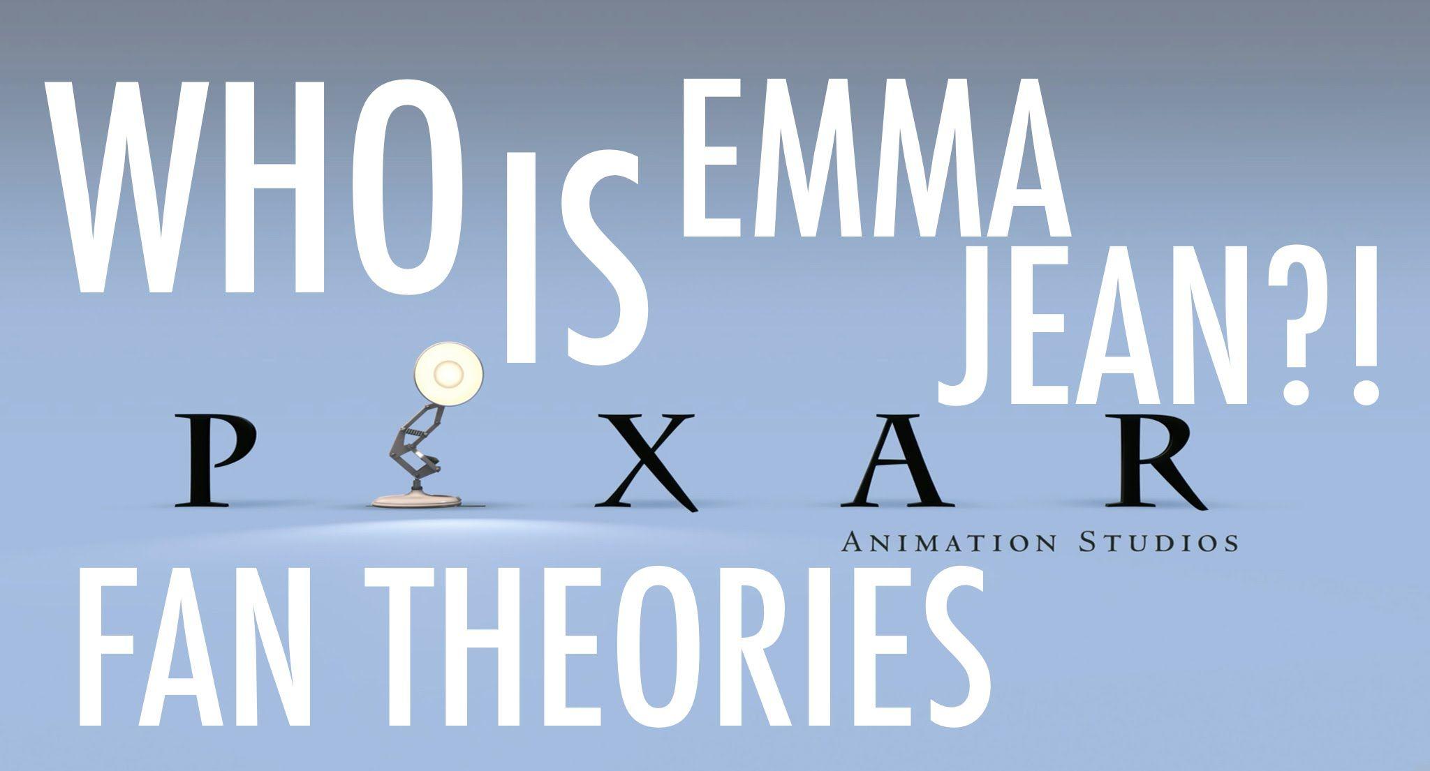 Pixar Fan Theories Who Is Emma Jean Fan Theories Theories Mind Blown