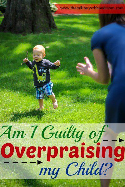 am i guilty of overpraising my child
