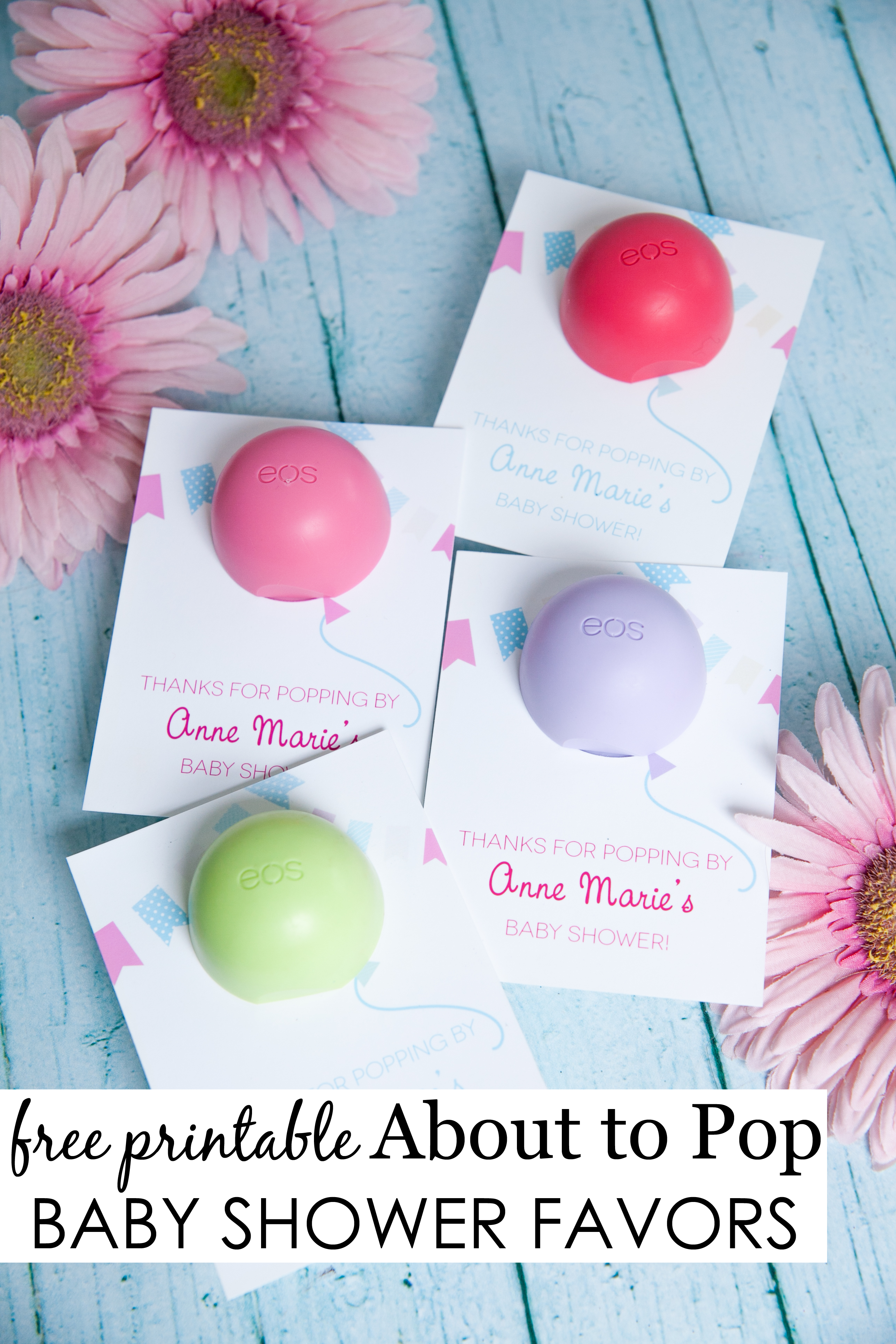 """DIY """"About to Pop"""" Baby Shower Favors with free printable - using Eos lip  balm. Too sweet!"""