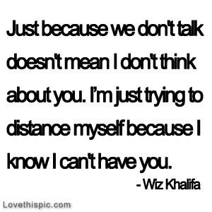 I Know I Cant Have You Quotes Quote Song Lyrics Lyrics Wiz Khalifa