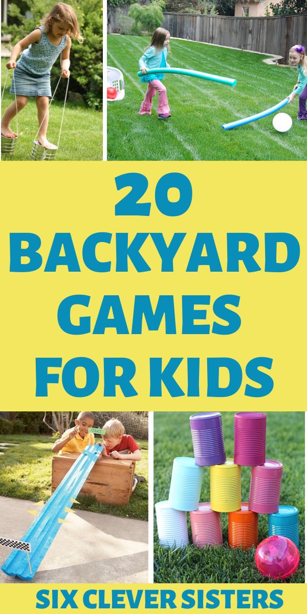 20 Backyard Activities For Kids Six Clever Sisters Backyard Games Kids Outside Games For Kids Fun Outdoor Activities