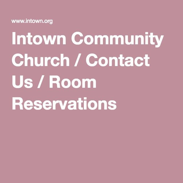 Intown Community Church / Contact Us / Room Reservations work - reservation forms in pdf