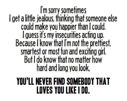 I M Sorry Sometimes I Get A Little Jealous Jealousy Quotes Sorry Quotes Im Sorry Quotes