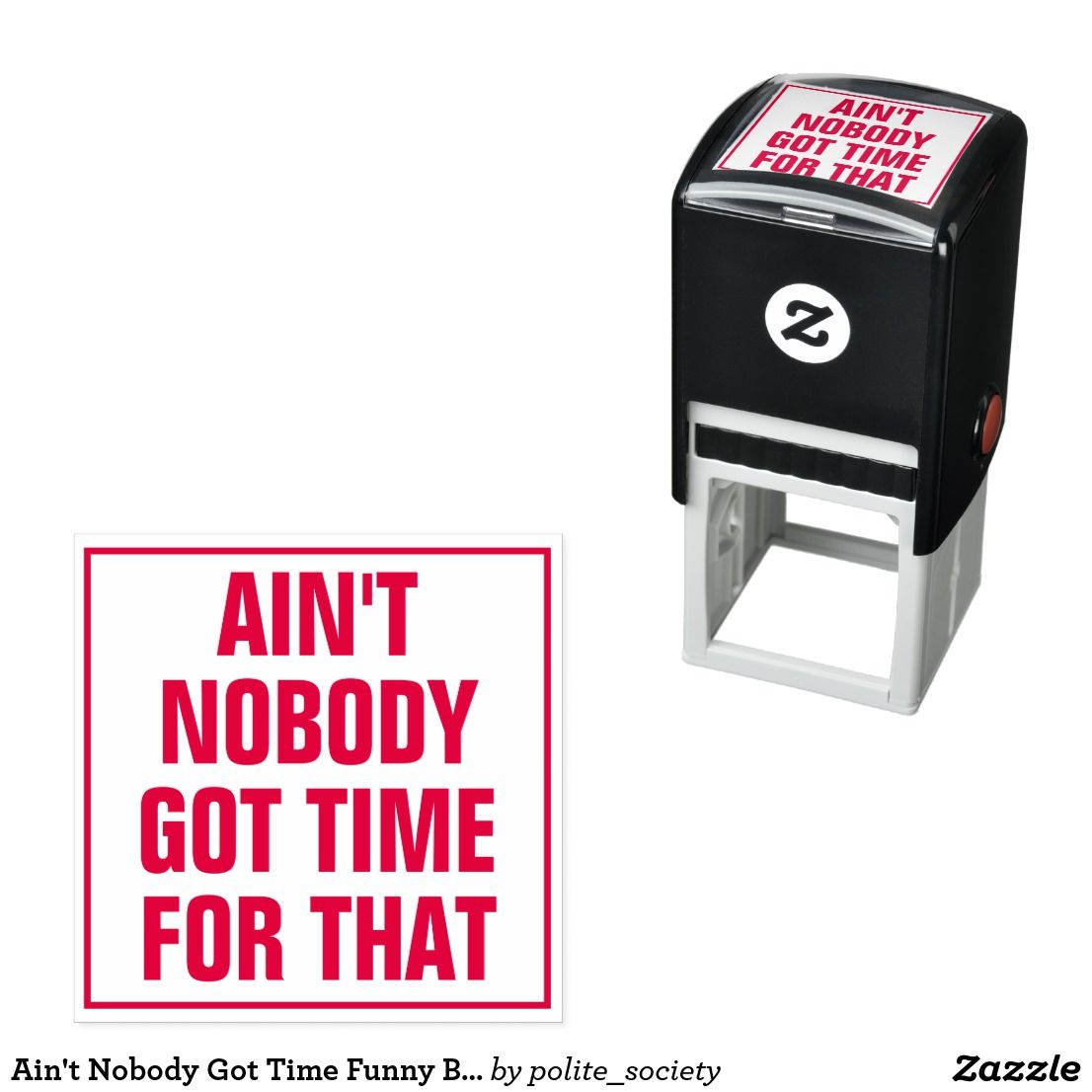 Ain T Nobody Got Time Funny Business Coworker Gift Self Inking