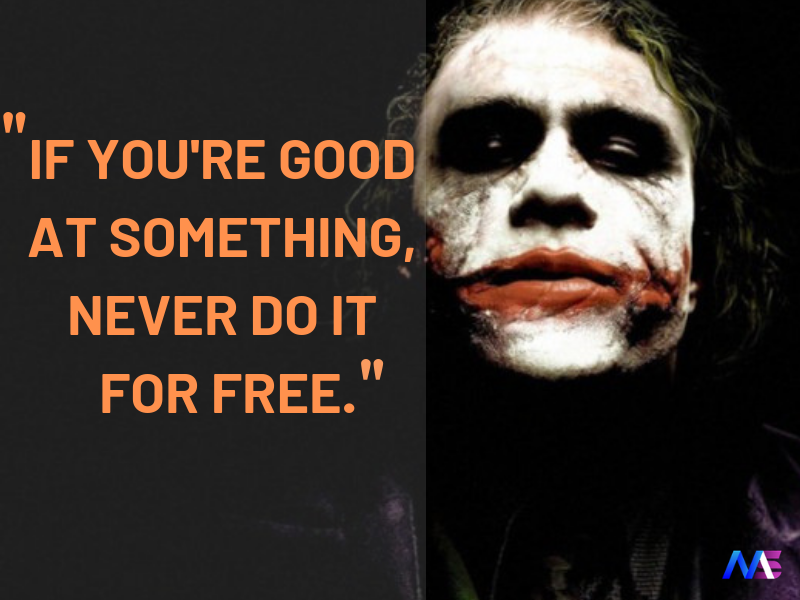 if your good at something never do it for free