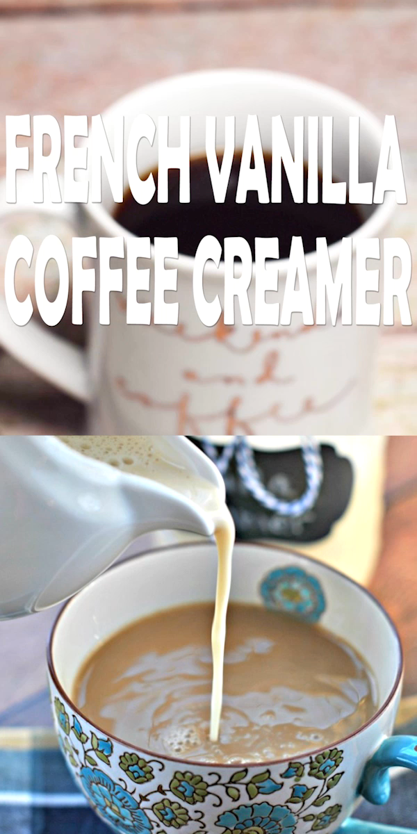 Homemade French Vanilla Coffee Creamer #frenchvanillacreamerrecipe