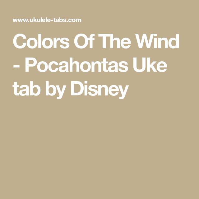 Colors Of The Wind Pocahontas Uke Tab By Disney Ukulele Chords