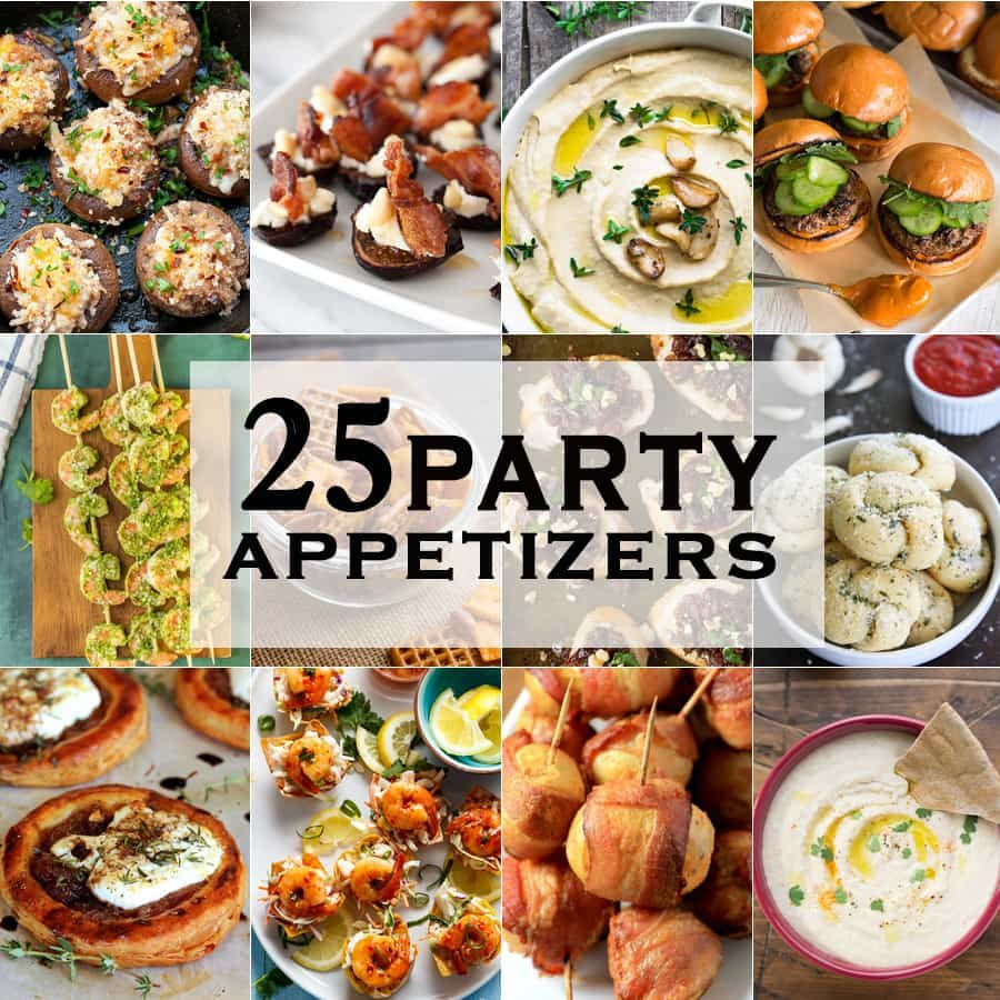 25 PARTY APPETIZERS perfect for tailgate, christmas, new