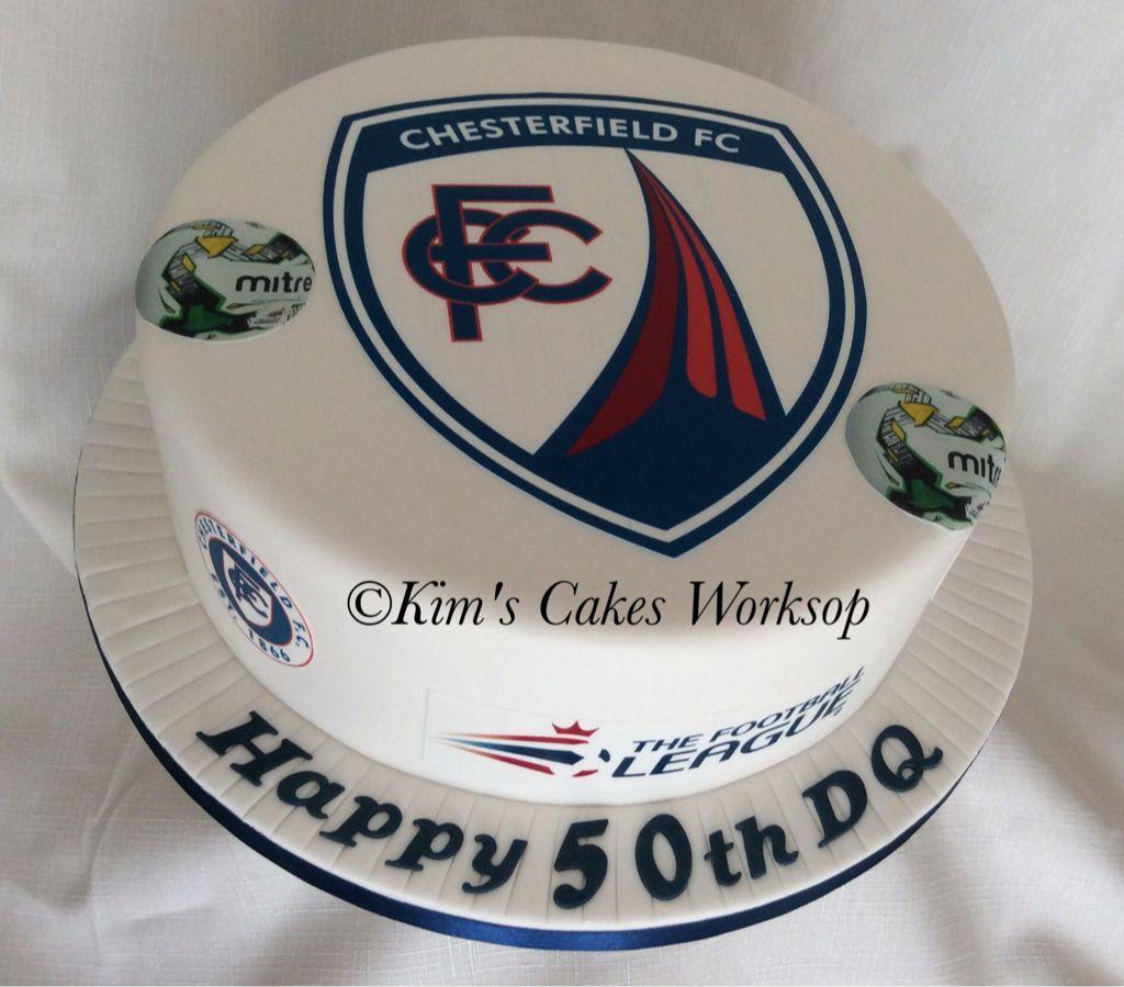 Chesterfield Fc Birthday Cake Kims Cakes Pinterest
