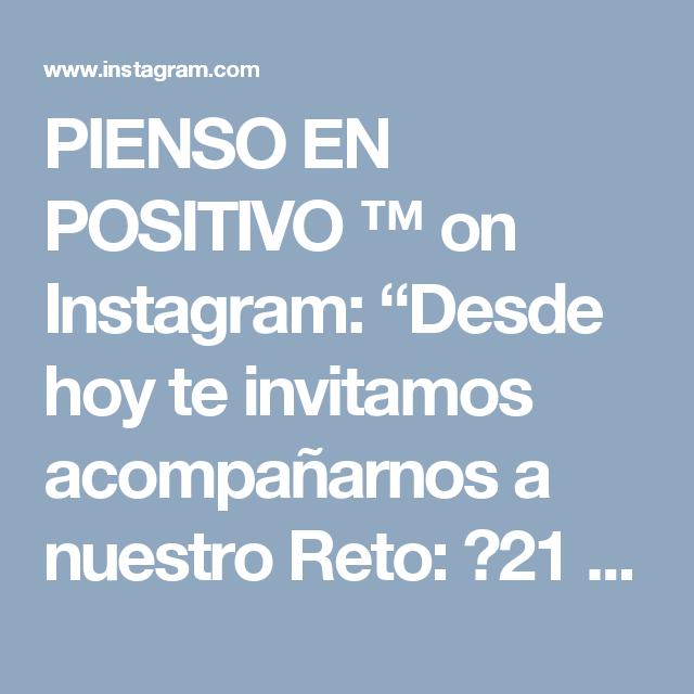 """PIENSO EN POSITIVO ™ on Instagram: """"Desde hoy te invitamos acompañarnos a nuestro Reto: ❁21 Días Pensando en Positivo❁  Llénate de la mejor vibra diaria utiliza nuestro…"""""""
