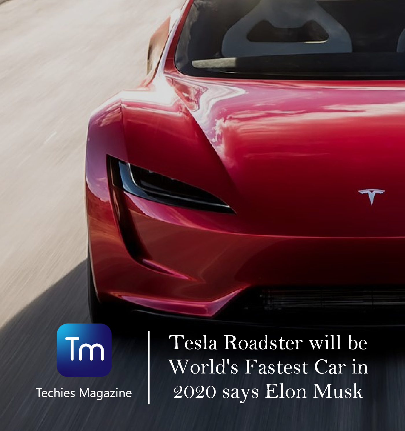 Tesla Roadster Will Be World S Fastest Car In 2020 Says Elon Musk In 2020 Tesla Roadster Fast Cars Roadsters