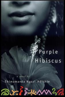 Purple Hibiscus By Chimamanda Ngozi Adichie 15 Year Old Kambilis
