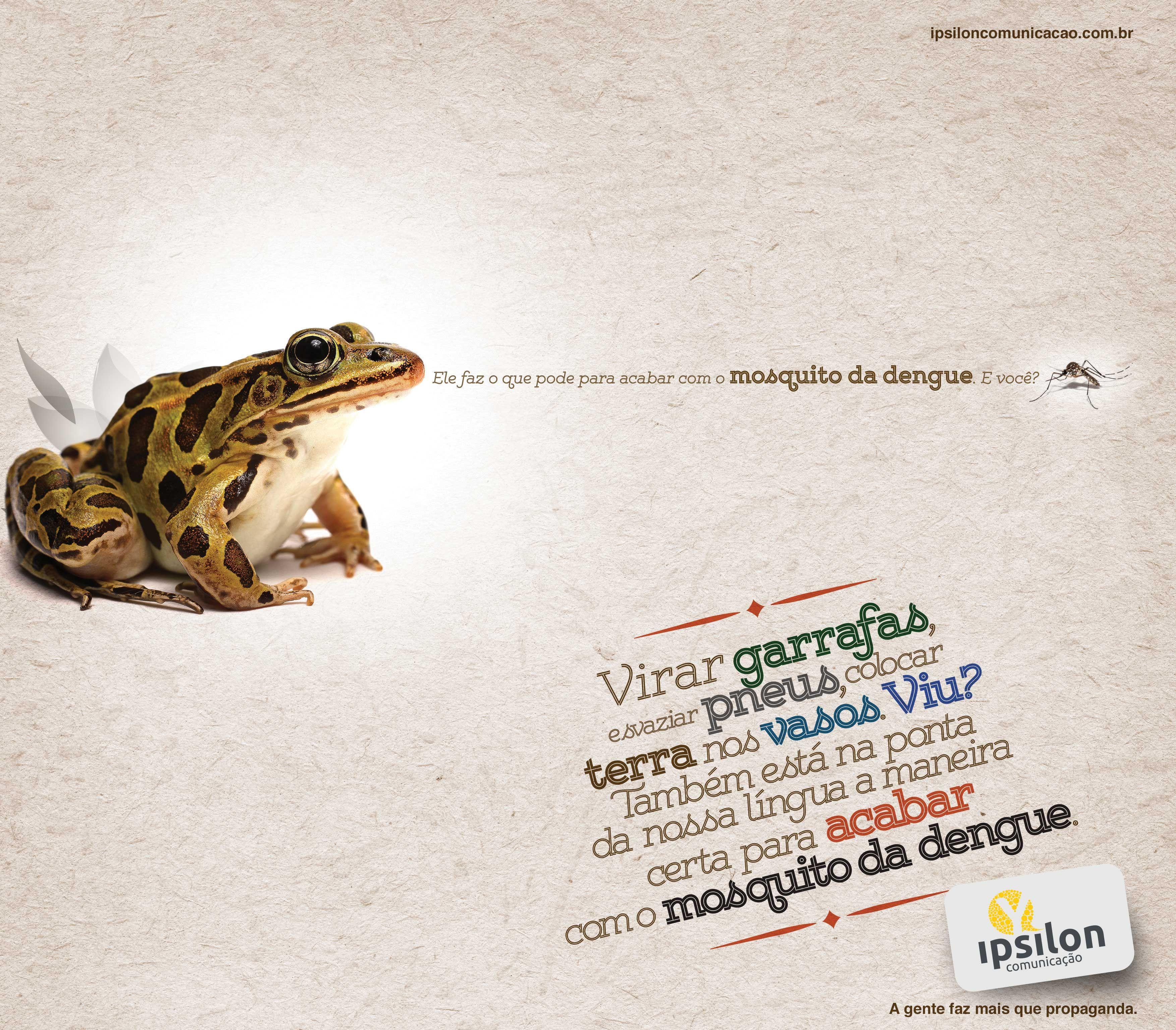 Campanha Ipsilon contra a dengue Anúncio: Sapo Data: Março 2014