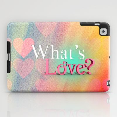 What's Love? iPad Case by J'Nay Penn - $60.00