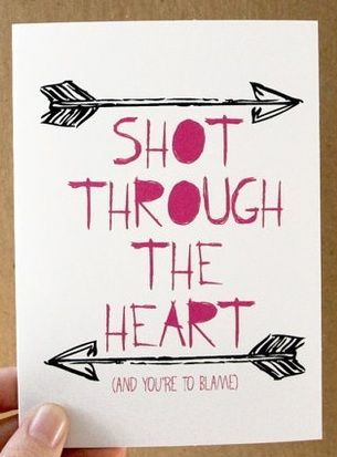 Shot Through the Heart and You/'re to Blame Love Card Shot Through the Heart Card Valentine Card